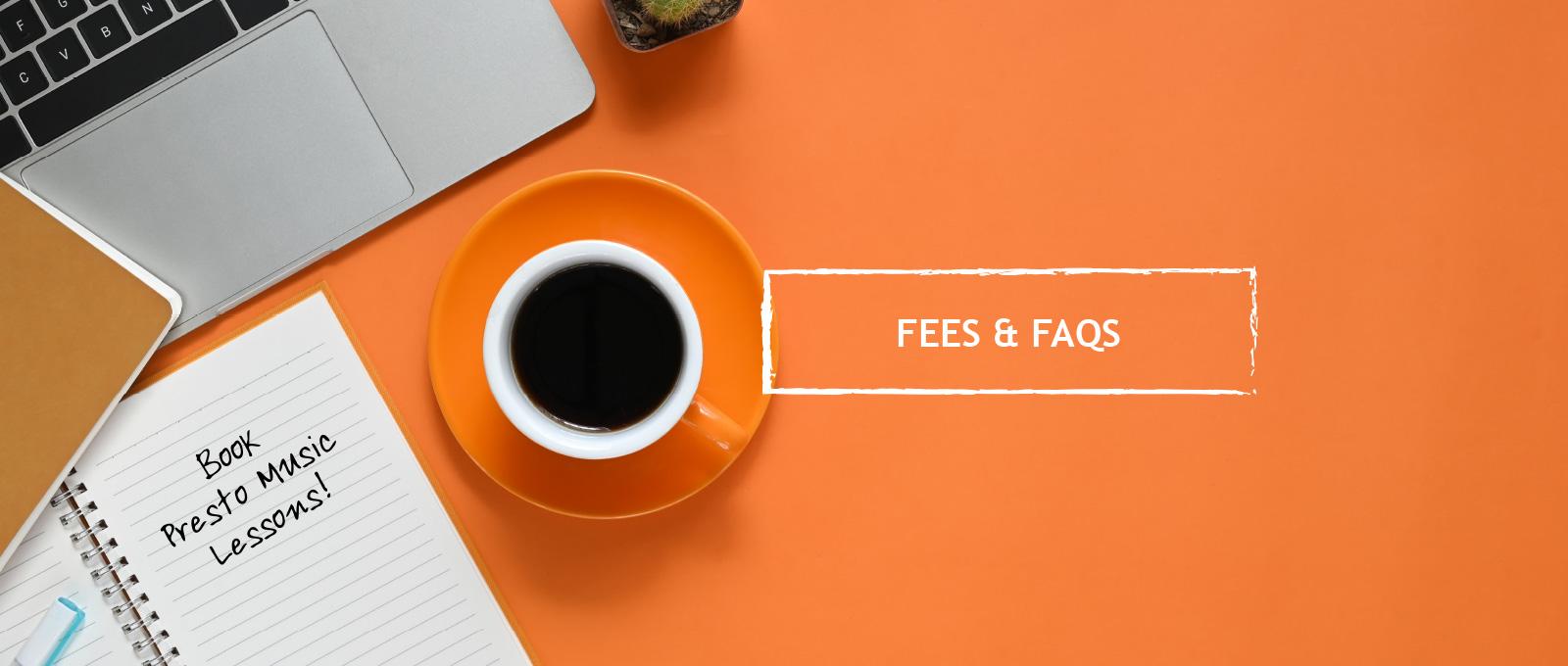 Fees & FAQs