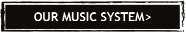 Our Music System
